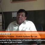 How important is the knowledge of hardware and software for a fresher to take a job in IT field? -(Founder & Managing Director – EcoAxis Systems Pvt Ltd.)