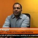 What is role of ethical behaviour,working in an organization? (Managing Director & Founder at Ethinos Digital Marketing)