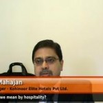 What do we mean by hospitality? (General Manager – Kohinoor Elite Hotels Pvt Ltd.)