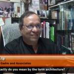 What exactly do you mean by the term architecture? (Owner – Ravi Gadre and Associates)
